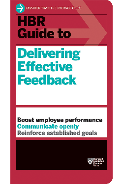 The HBR Guide to Delivering Effective Feedback